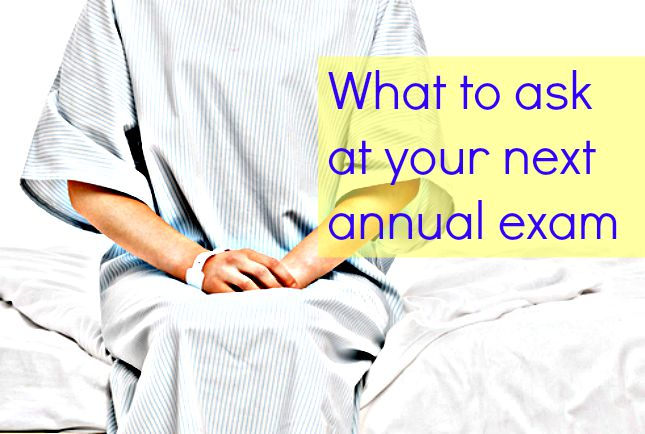 What to ask at your next annual exam