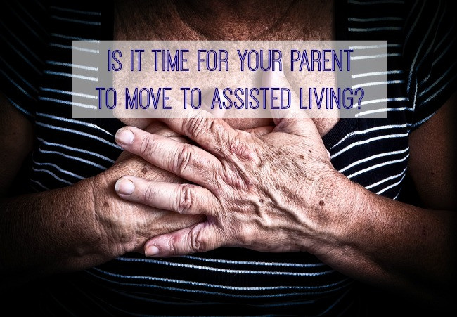 Is it time for your parent to move to an assisted living facility?