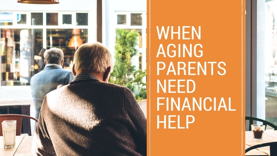 When Aging Parents Need Financial Help