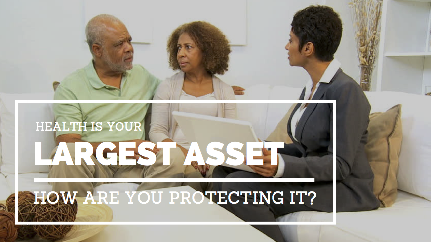 Health Is Your Clients Largest Asset. How Are You Protecting It?