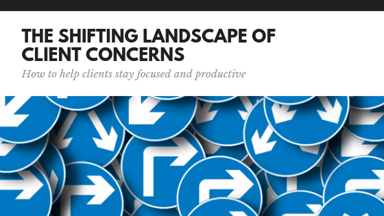 The Shifting Landscape of Client Concerns