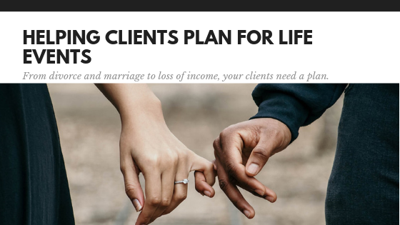 How to Plan for your Client's Significant Life Events