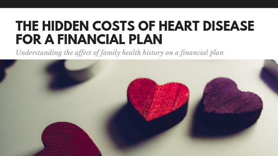 The Hidden Costs of Heart Disease for a Financial Plan