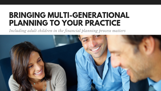 How to Bring Multi-Generational Planning to your Practice