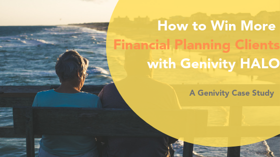 Case Study: How to Win More Financial Planning Clients with Genivity HALO