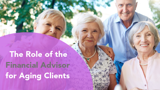 The Role of the Advisor for Aging Clients