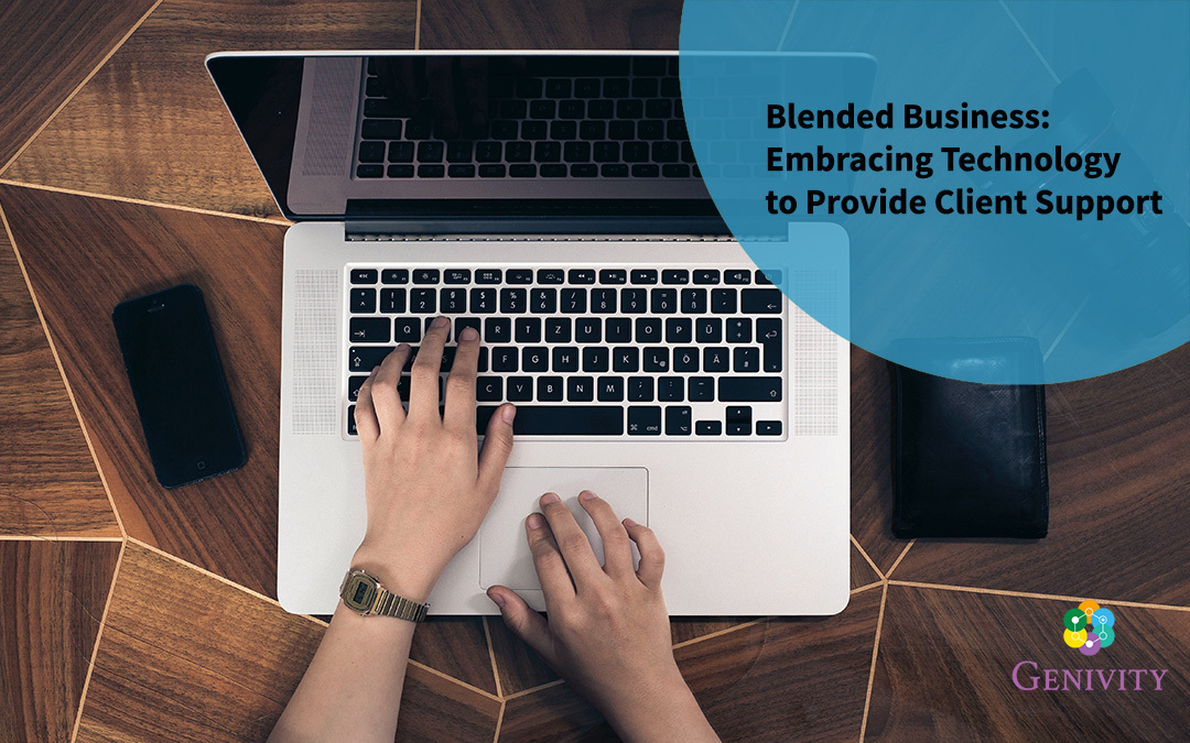 Blended Business: Embracing Technology to Provide Client Support