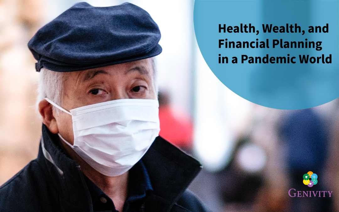 Health, Wealth, and Financial Planning in a Pandemic World